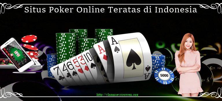 Situs Poker Online Teratas di Indonesia