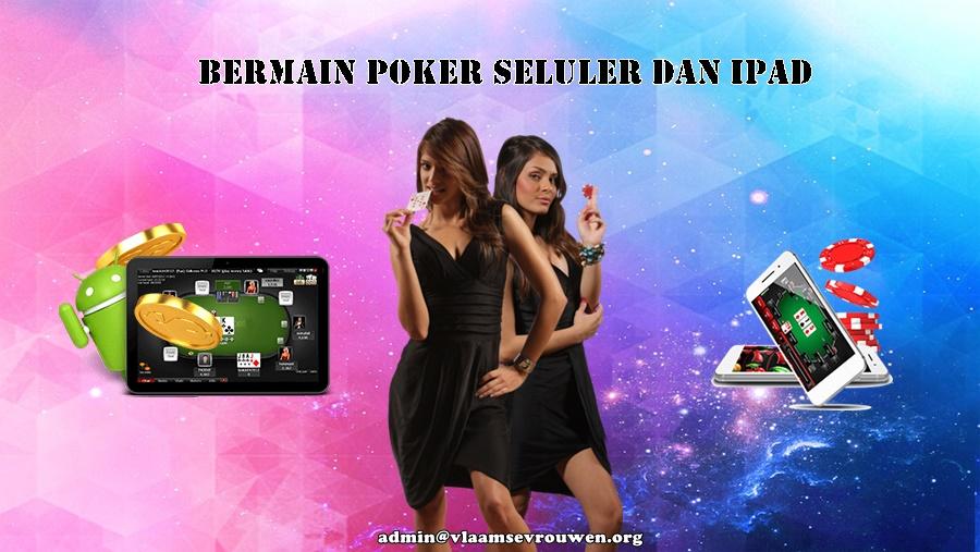 Bermain Poker Seluler Dan Ipad