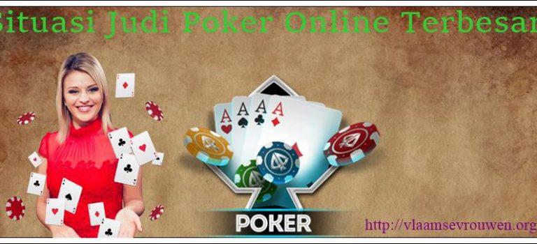 Situasi Judi Poker Online Terbesar
